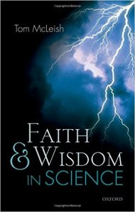 Tom McLeish book Faith and Wisdom in Science